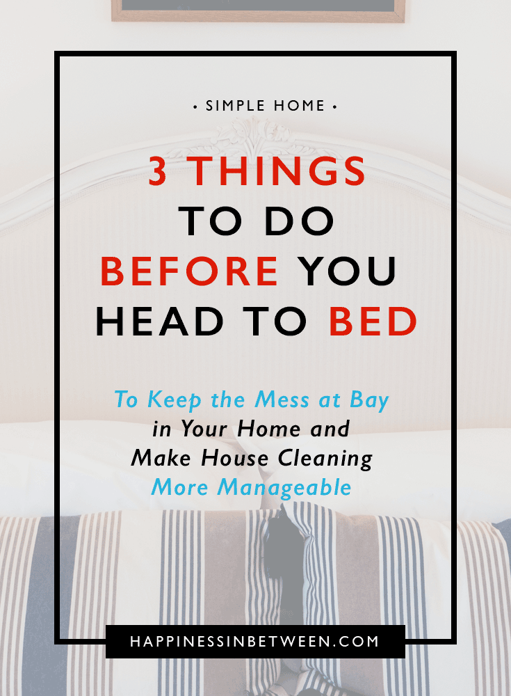 3 Things to Do Before You Head to Bed to Keep the Mess at Bay in Your Home