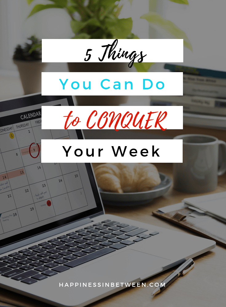 5 Things You Should Do To Conquer Your Week 2