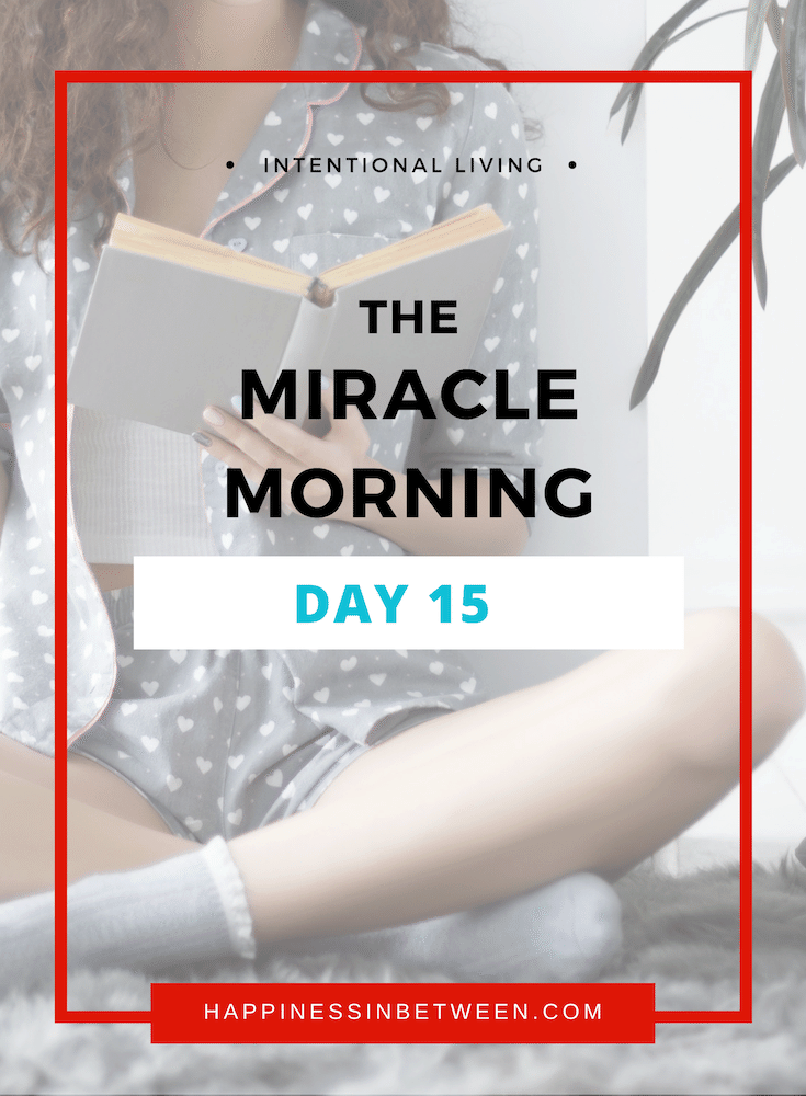 Miracle Morning Day 15