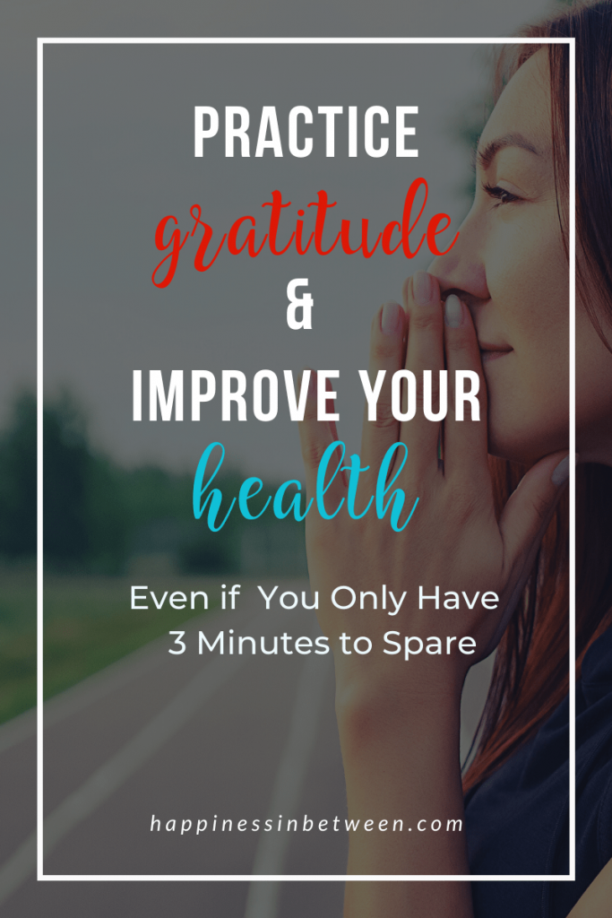 Practice Gratitude and Improve Your Health